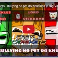 Novo Vídeo - Castle Crashers - Olha o Bullying